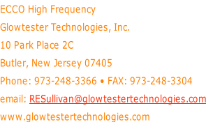 ECCO High Frequency Glowtester Technologies, Inc.  10 Park Place 2C Butler, New Jersey 07405 Phone: 973-248-3366 • FAX: 973-248-3304 email: RESullivan@glowtestertechnologies.com www.glowtestertechnologies.com